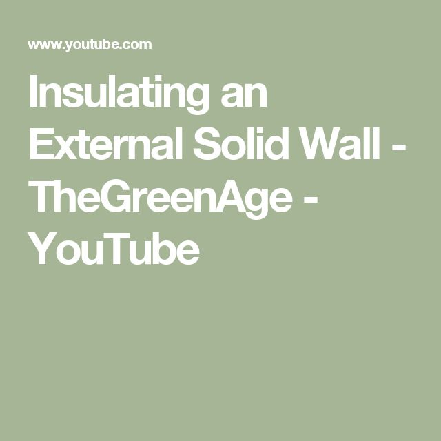 Insulating an External Solid Wall - TheGreenAge - YouTube