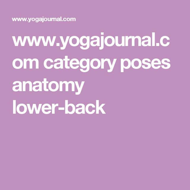 www.yogajournal.com category poses anatomy lower-back