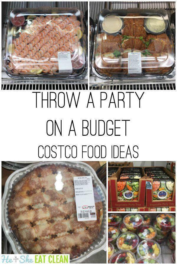 How To Throw A Party On A Budget Costco Food Ideas Party Food