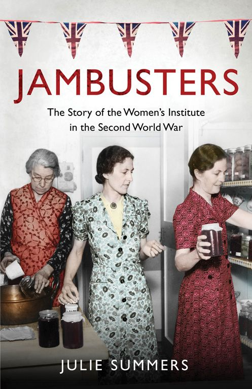 Jambusters by Julie Summers is the compelling true story of how the Women's Institute pulled Britain through the war with pots of jam and a spirit of make-do-and-mend.