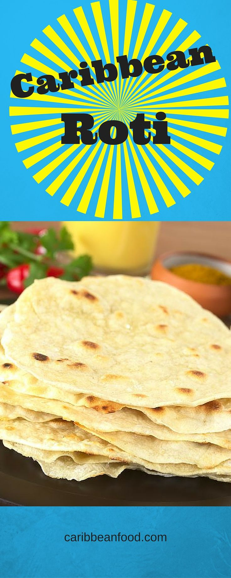 Caribbean Roti is a type of flat, unleavened bread served in Caribbean countries. It looks similar to a Mexican tortilla, but has a slightly thicker consistency.
