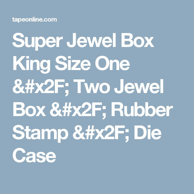 Super Jewel Box King Size One / Two Jewel Box / Rubber Stamp / Die Case