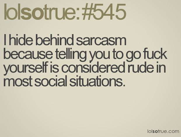 Sarcasm...: Funny Shizz, Funny Things, Funny Pics, Personalized Funny, Quote, My Life, So True, Funny Stuff, True Stories