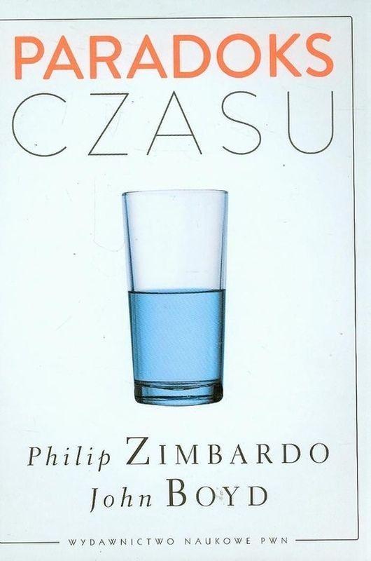 Paradoks czasu -   Zimbardo Philip, Boyd John , tylko w empik.com: 50,99 zł. Przeczytaj recenzję Paradoks czasu. Zamów dostawę do dowolnego salonu i zapłać przy odbiorze!