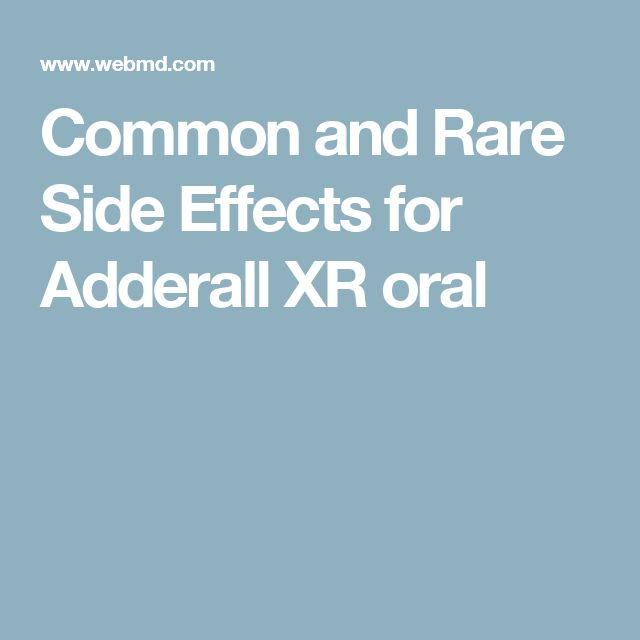 Common and Rare Side Effects for Adderall XR oral