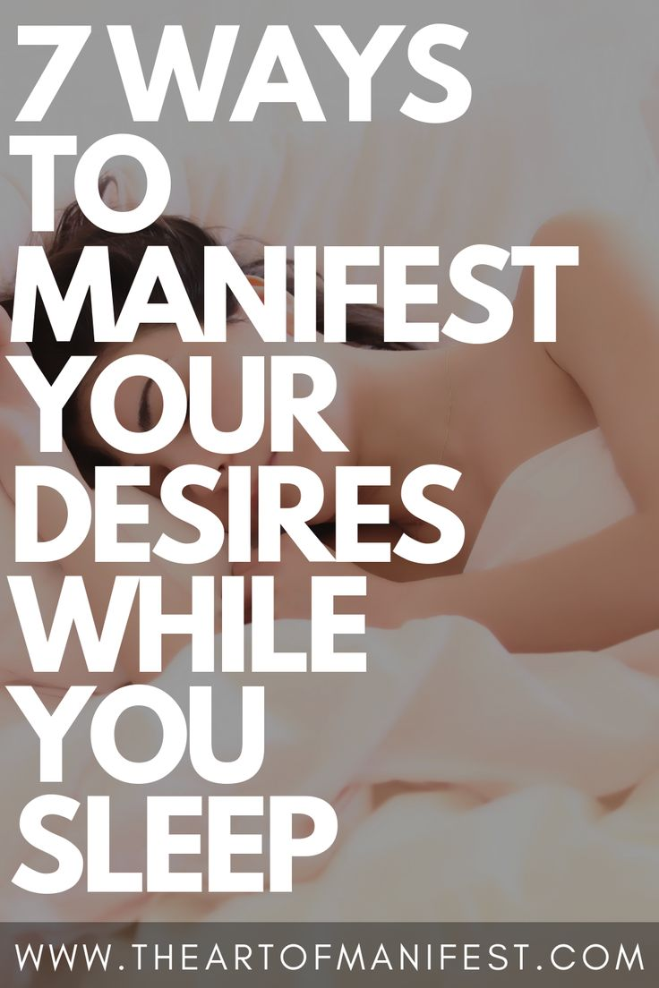 7 Ways To Manifest Your Desires While You Sleep Us…