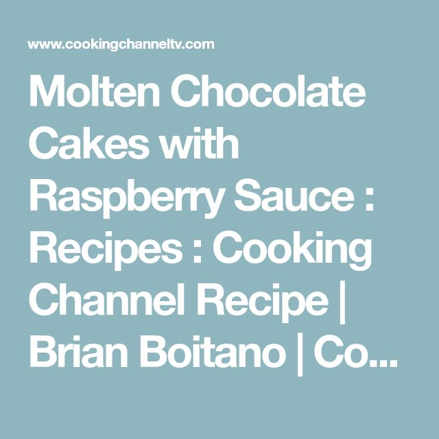 Molten Chocolate Cakes with Raspberry Sauce : Recipes : Cooking Channel Recipe | Brian Boitano | Cooking Channel