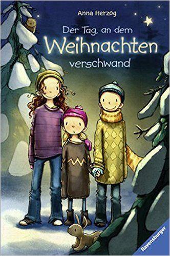 Der Tag, an dem Weihnachten verschwand: Amazon.de: Anna Herzog, Joëlle Tourlonias: Bücher