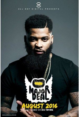 Watch Major Deal 2016 Online Full Movie.When rapper Mike Massacre is fired, his baby mama gives him an ultimatum: get signed by his 30th birthday or give up rap forever.
