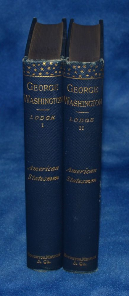 GEORGE WASHINGTON BY HENRY CABOT LODGE - AMERICAN STATESMEN SERIES-2 VOLUME SET
