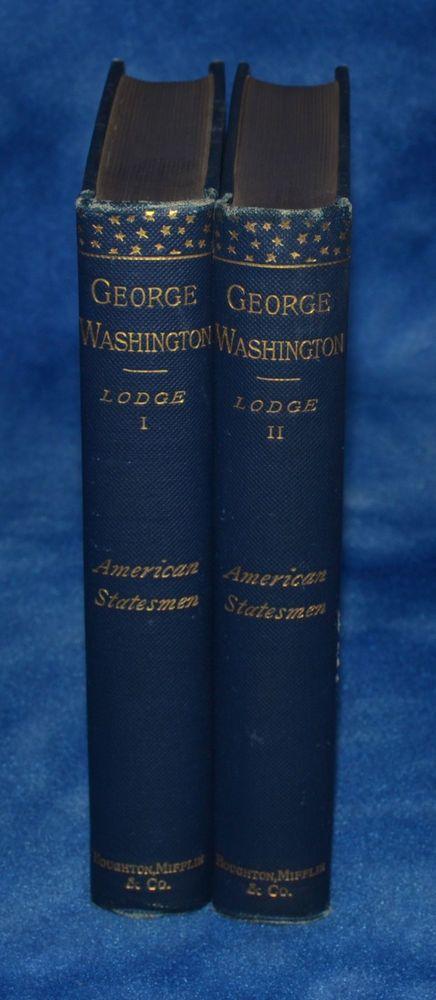GEORGE WASHINGTON BY HENRY CABOT LODGE - AMERICAN STATESMEN SERIES-2 VOLUME SET