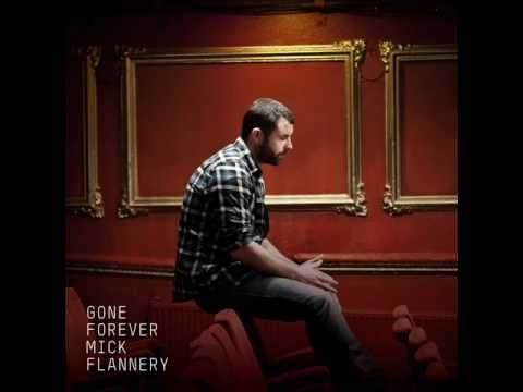 Mick Flannery - Gone Forever