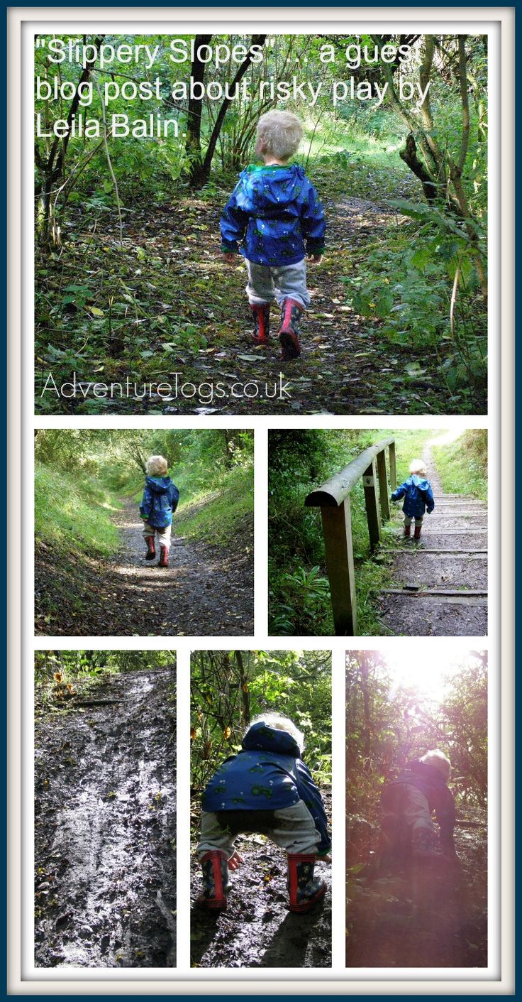 """""""Slippery Slopes"""" A post about Risky Play by Leila Balin http://www.adventuretogs.co.uk/blog/slippery-slopes/"""