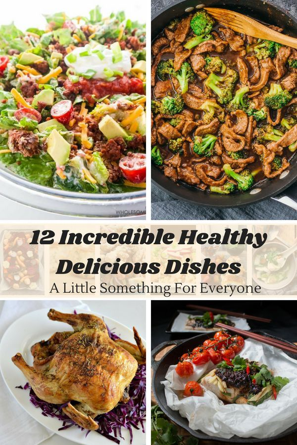 12 Incredible Healthy Delicious Dishes Tasty Dishes Easy Dinner