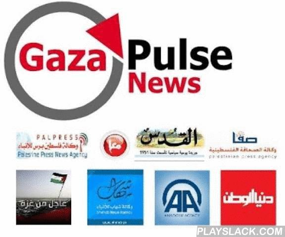 Gaza Pulse News  Android App - playslack.com , Gaza Pulse News:The Application contains most of News Agencies in the Gaza strip.- Breaking News.- Hot News.- YouTube News Channels - Auto News synchronization