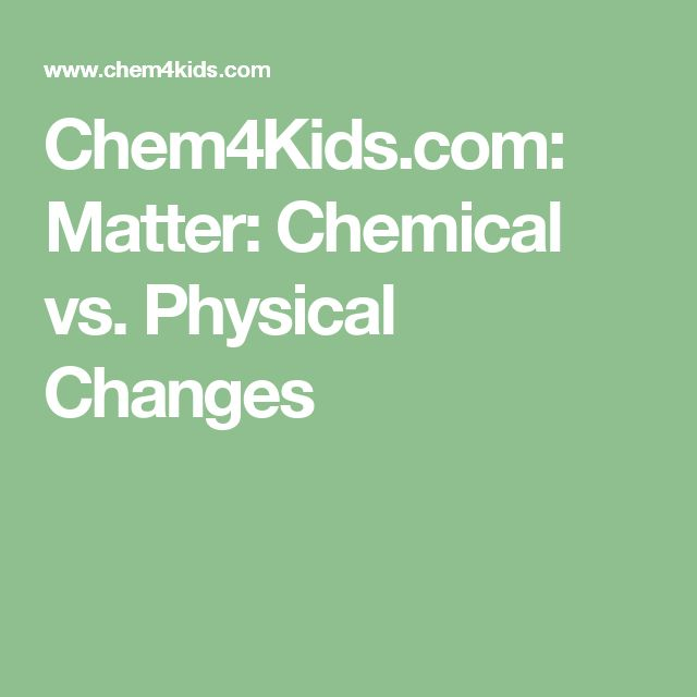 220 best education science images on pinterest science chem4kids matter chemical vs physical changes fandeluxe Image collections