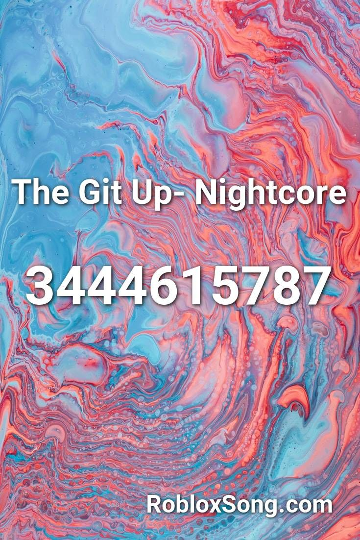 The Git Up Nightcore Roblox Id Roblox Music Codes In 2020