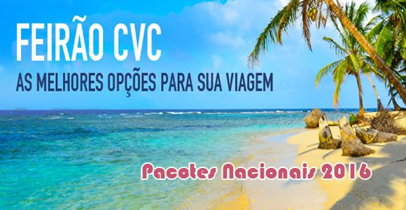Pacotes nacionais CVC em promoção para 2016 #pacotescvc #pacotes #viagem #promoção