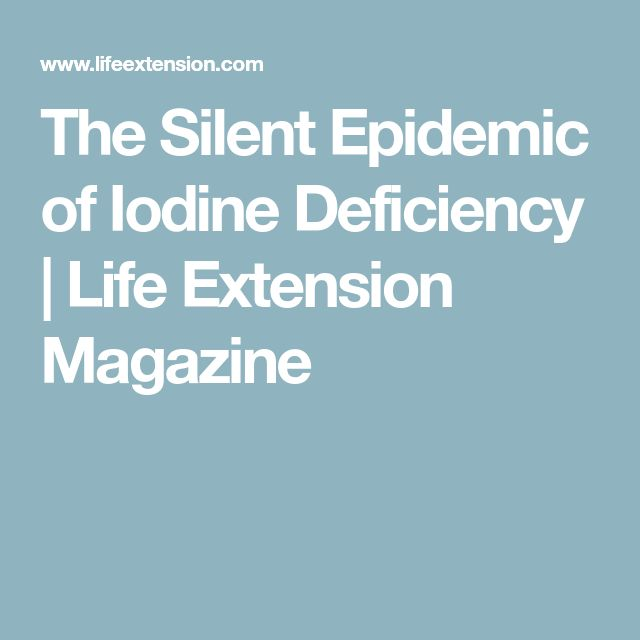 The Silent Epidemic of Iodine Deficiency | Life Extension Magazine