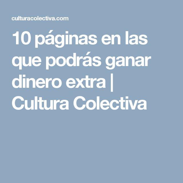 10 páginas en las que podrás ganar dinero extra | Cultura Colectiva