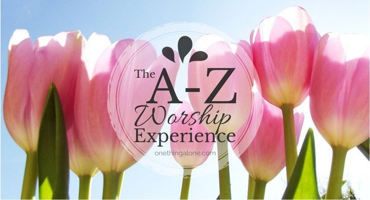 The A-Z Worship Experience