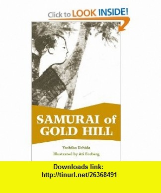 Samurai of Gold Hill (9781597140157) Yoshiko Uchida, Ati Forberg , ISBN-10: 1597140155  , ISBN-13: 978-1597140157 ,  , tutorials , pdf , ebook , torrent , downloads , rapidshare , filesonic , hotfile , megaupload , fileserve