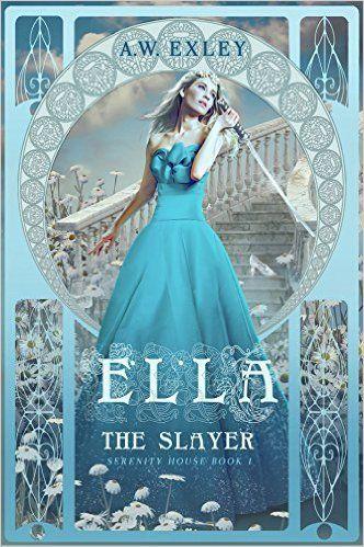 Ella the Slayer by AW Exley (read March 2016)
