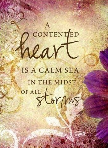 Contented heart quote via Carol's Country Sunshine on Facebook