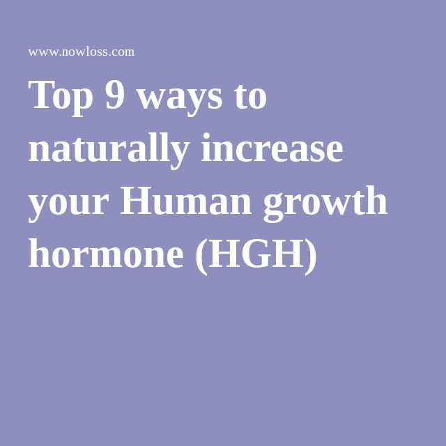 Top 9 ways to naturally increase your Human growth hormone (HGH)