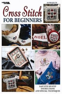 Cross Stitch For Beginners (Leisure Arts #2072) , 978-1574868982, Leisure Arts, Leisure Arts