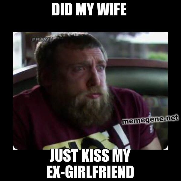 DID MY WIFE JUST KISS MY EX-GIRLFRIEND - Sickened Daniel Bryan | Meme Gene Okerlund - WWE Wrestling Meme Generator