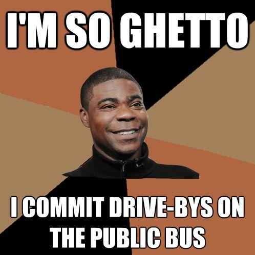 gangsta memes | Gangsta Ghetto Tracy