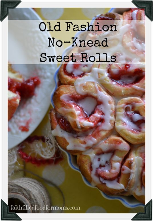 Old Fashioned No-Kneed Sweet Rolls
