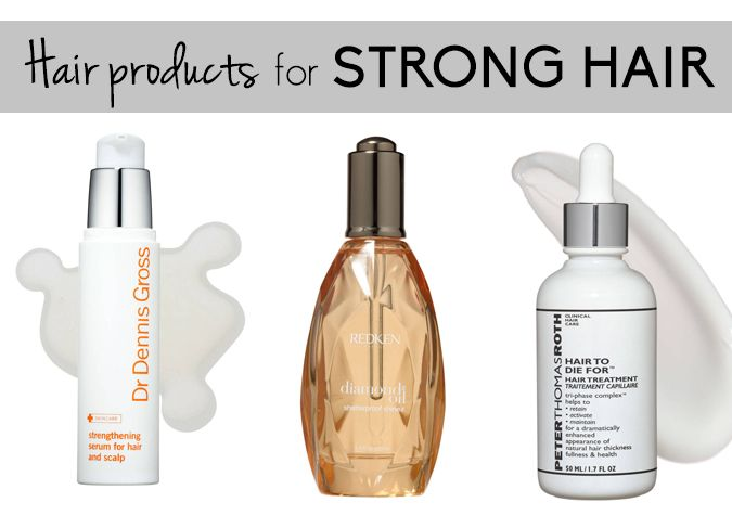 Good hair products for stronger hair.