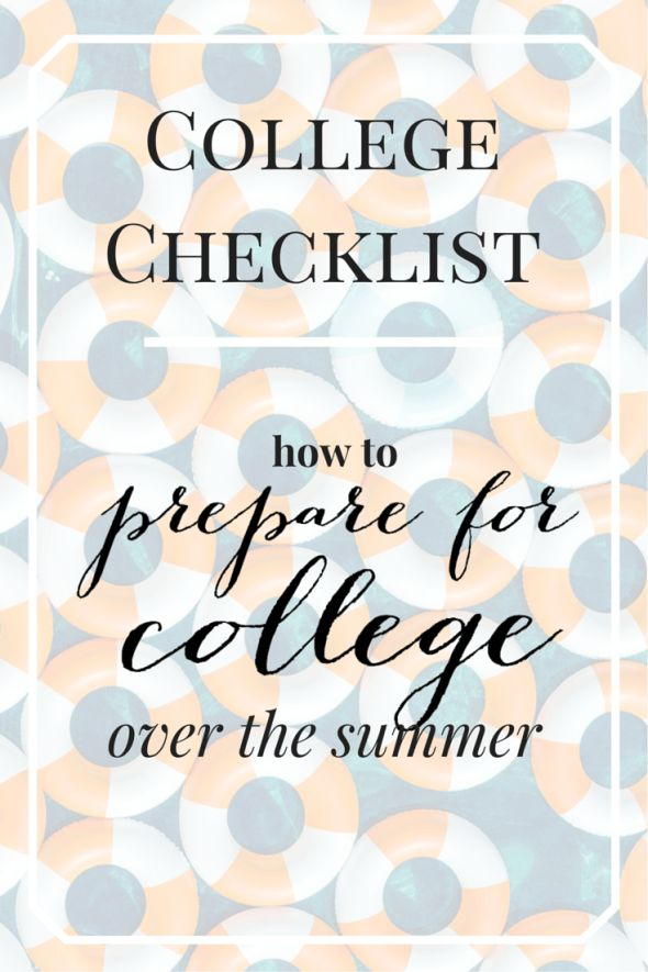 College Checklist // How to Prepare for College Over the Summer
