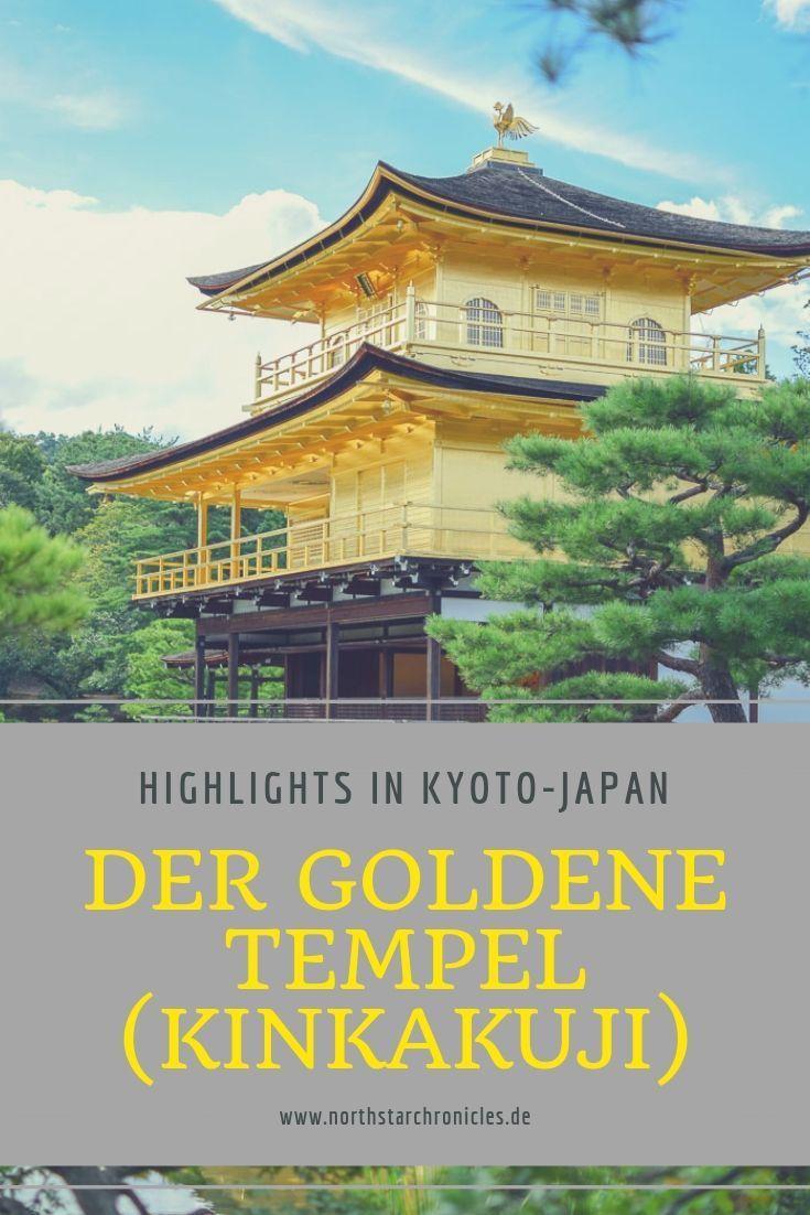 Kyoto Highlight Deiner Japan Reise Auf Der Suche Nach Den Schonsten Tempeln Deiner Den Der Highlight Japan Kyoto Goldener Tempel Urlaub In Japan Kyoto