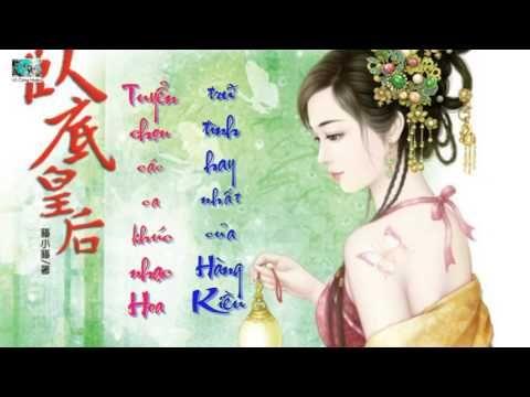 Nhạc Hoa - Tuyển chọn các ca khúc nhạc Hoa trữ tình hay nhất của Hàng Kiều - YouTube