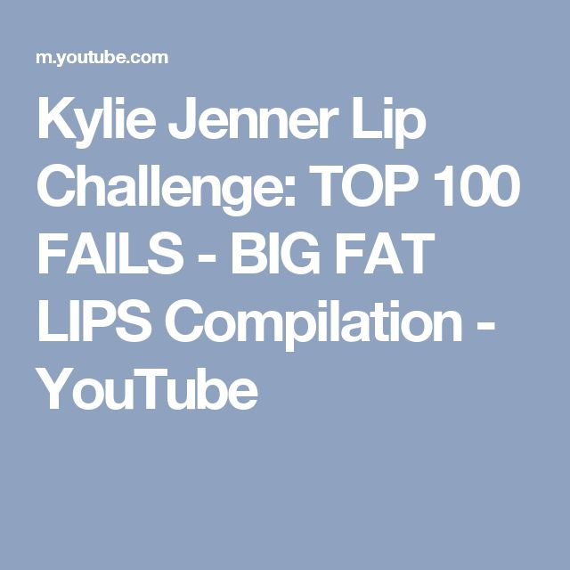 Kylie Jenner Lip Challenge: TOP 100 FAILS - BIG FAT LIPS Compilation - YouTube