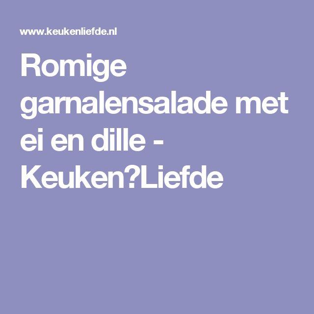 Romige garnalensalade met ei en dille - Keuken♥Liefde
