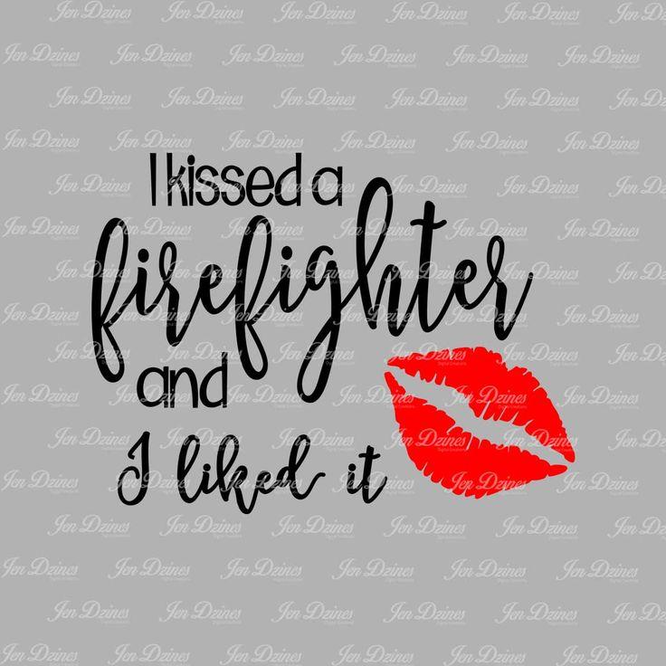 I Kissed a Firefighter, SVG DXF EPS , firefighter svg, fireman svg, fire department  file, svg file for Cricut, Silhouette svg, firefighter by JenDzines on Etsy