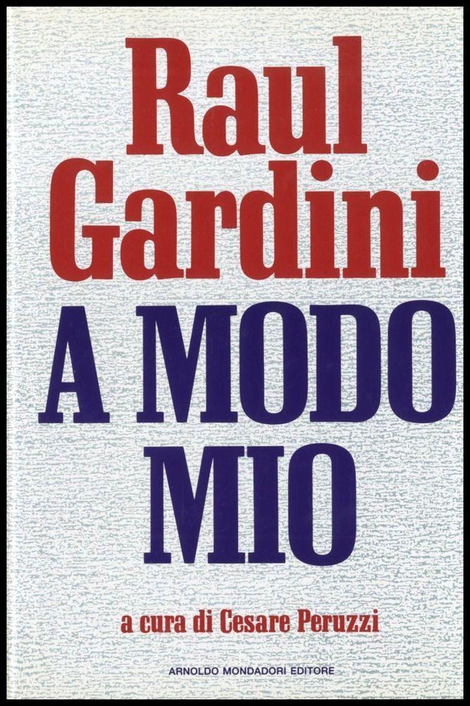 """A MODO MIO di Raul Gardini 1^ed.1991 Collana """"Frecce"""" Mondadori.Biografia.L32"""