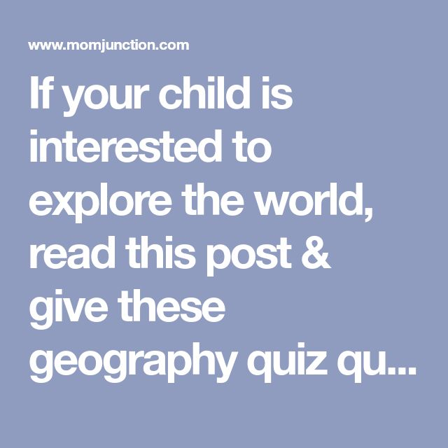 101 Easy Geography Quiz Questions For Kids With Answers in ...