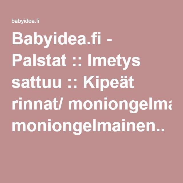 Babyidea.fi - Palstat :: Imetys sattuu :: Kipeät rinnat/ moniongelmainen..