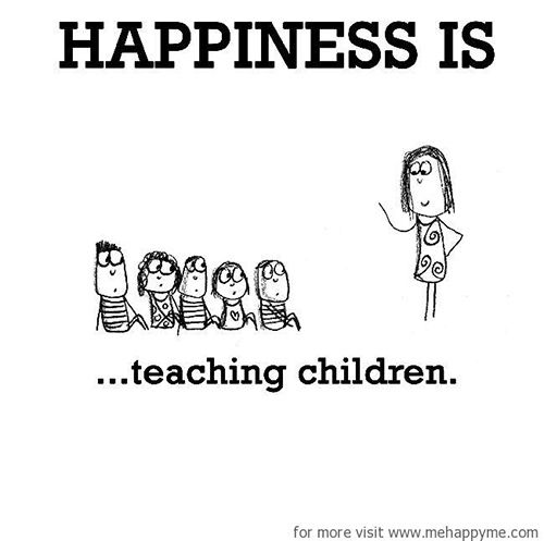 Happiness #18: Happiness is teaching children.