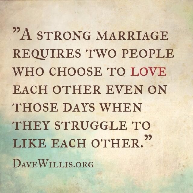 A strong marriage requires two people who choose to love