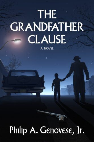 THE GRANDFATHER CLAUSE by Jr. Philip A. Genovese. $4.12. Publisher: AuthorHouse; 1 edition (October 1, 2007). 379 pages