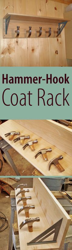 For the handy man in your life, make this hammer hook coat rack.