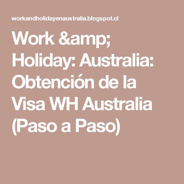 Work & Holiday: Australia: Obtención de la Visa WH Australia (Paso a Paso)