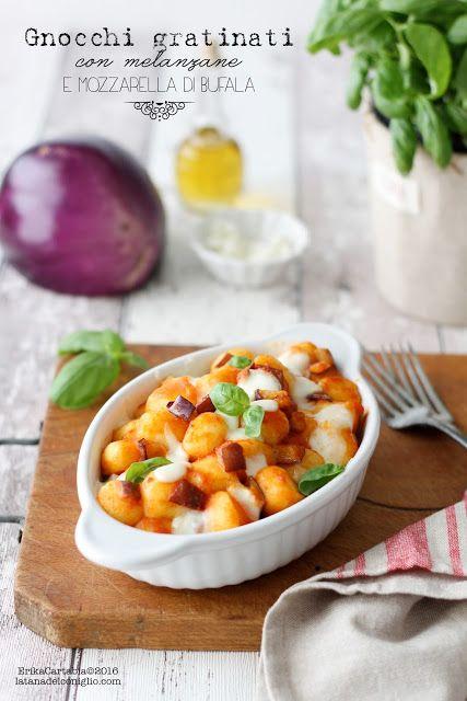 La tana del coniglio: Gnocchi gratinati con melanzane e mozzarella di bu...