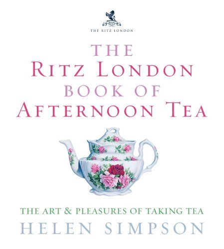"""The Ritz London Book of Afternoon Tea - The Art and Pleasures of Taking Tea"" av Helen Simpson"